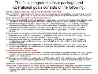 The final integrated sensor package and operational goals consists of the following: