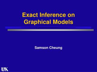 Exact Inference on Graphical Models