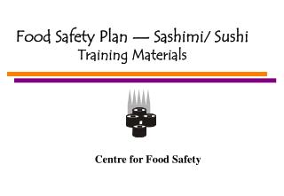 Food Safety Plan — Sashimi /  Sushi  Training Materials