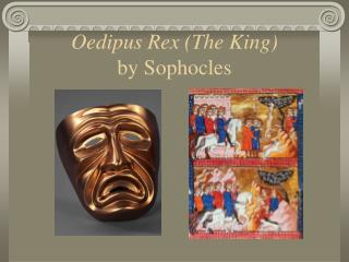 Oedipus Rex (The King) by Sophocles