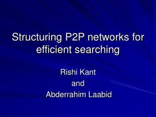 Structuring P2P networks for efficient searching