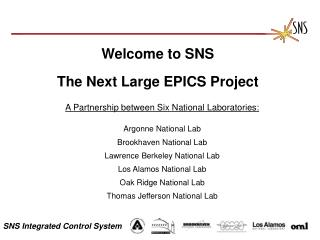 Welcome to SNS The Next Large EPICS Project