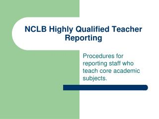 NCLB Highly Qualified Teacher Reporting