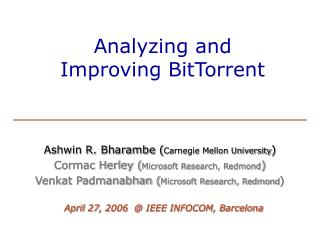 Analyzing and  Improving BitTorrent