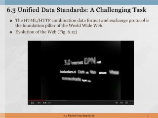 6.3 Unified Data Standards: A Challenging Task