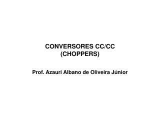 CONVERSORES CC/CC (CHOPPERS)
