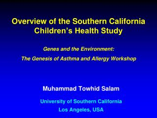 Muhammad Towhid Salam University of Southern California Los Angeles, USA