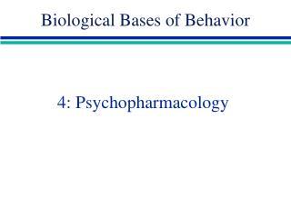 4: Psychopharmacology