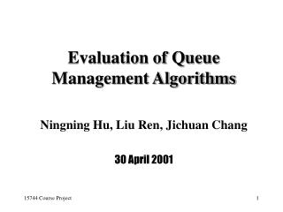 Evaluation of Queue Management Algorithms