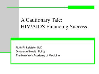 A Cautionary Tale:  HIV/AIDS Financing Success