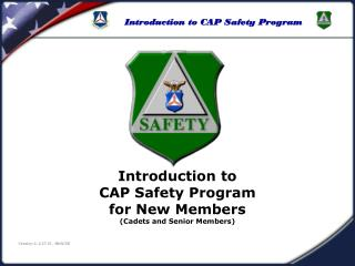Introduction to CAP Safety Program for New Members  (Cadets and Senior Members)