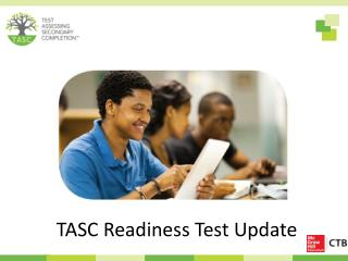 TASC Readiness Test Update