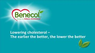 Lowering cholesterol – The earlier the better, the lower the better