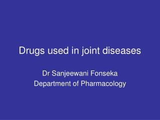 Drugs used in joint diseases