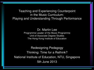 Redesigning Pedagogy Thinking: Time for a Rethink? National Institute of Education, NTU, Singapore