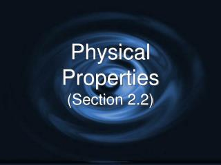 Physical Properties (Section 2.2)