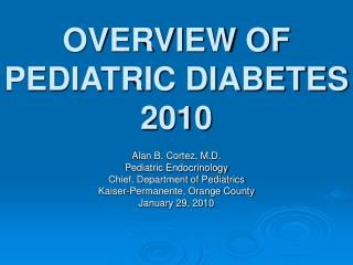 OVERVIEW OF PEDIATRIC DIABETES 2010
