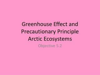 Greenhouse Effect and Precautionary Principle Arctic Ecosystems
