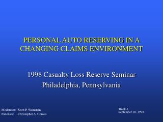PERSONAL AUTO RESERVING IN A CHANGING CLAIMS ENVIRONMENT
