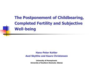 The Postponement of Childbearing,  Completed Fertility and Subjective  Well-being