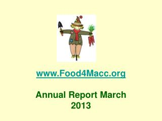Food 4 Macc Annual Report March 2013