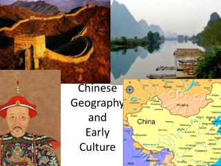 Chinese Geography and  Early Culture