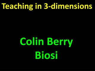 Teaching in 3-dimensions