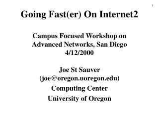 Going Fast(er) On Internet2 Campus Focused Workshop on  Advanced Networks, San Diego 4/12/2000