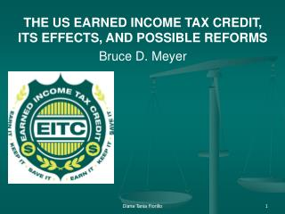 THE US EARNED INCOME TAX CREDIT, ITS EFFECTS, AND POSSIBLE REFORMS Bruce D. Meyer