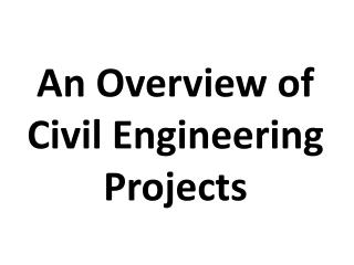 An Overview of Civil Engineering Projects