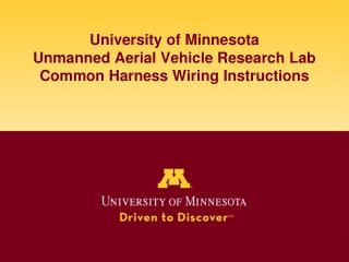 University  of Minnesota Unmanned Aerial Vehicle Research Lab Common  Harness Wiring  Instructions