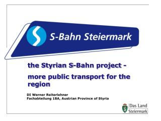 the Styrian S-Bahn project -  more public transport for the region
