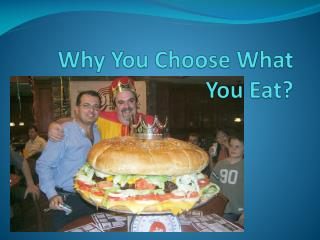 Why You Choose What You Eat?