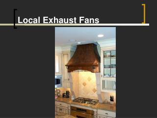 Local Exhaust Fans