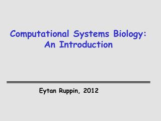 Computational Systems Biology: An Introduction