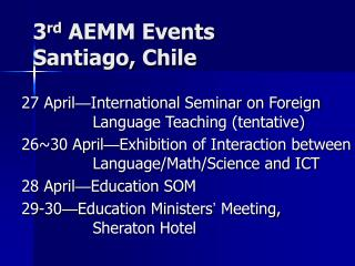 3 rd  AEMM Events  Santiago, Chile