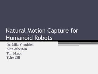 Natural Motion Capture for Humanoid Robots