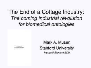The End of a Cottage Industry: The coming industrial revolution for biomedical ontologies