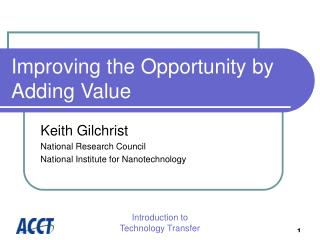 Improving the Opportunity by Adding Value
