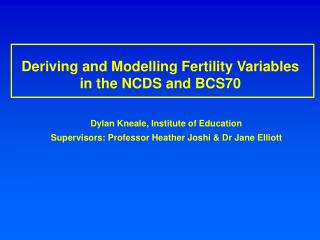 Deriving and Modelling Fertility Variables in the NCDS and BCS70