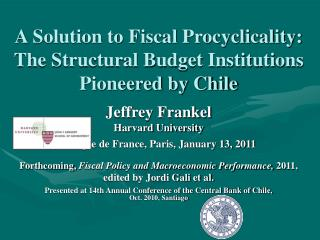 A Solution to Fiscal Procyclicality:  The Structural Budget Institutions Pioneered by Chile