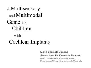A  Multisensory and Multimodal  Game for Children with Cochlear Implants