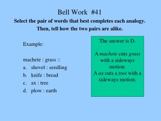Bell Work  #41 Select the pair of words that best completes each analogy.