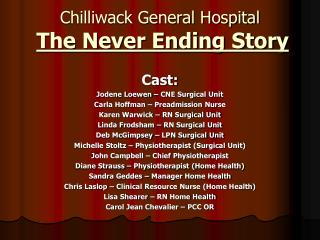Chilliwack General Hospital The Never Ending Story