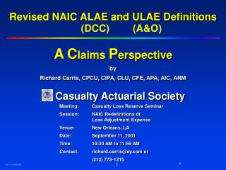 Revised NAIC ALAE and ULAE Definitions A C laims  P erspective