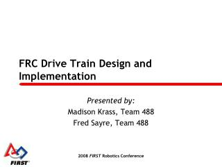 FRC Drive Train Design and Implementation