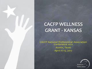CACFP Wellness grant - Kansas