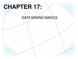 CHAPTER 17: DATA MINING BASICS