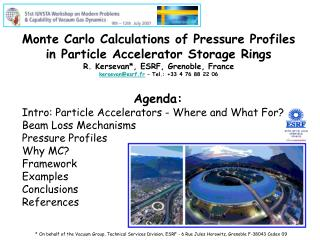 Agenda: Intro: Particle Accelerators - Where and What For? Beam Loss Mechanisms Pressure Profiles