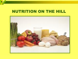 NUTRITION ON THE HILL